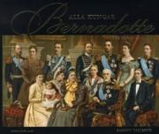 """Bokomslag för Alla kungar Bernadotte och deras familjer"""""""